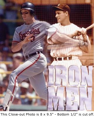 """Cal Ripken and Lou Gehrig 8 X 9.5 Photo (Bottom 1/2"""" is cut off) SUPER SALE!"""